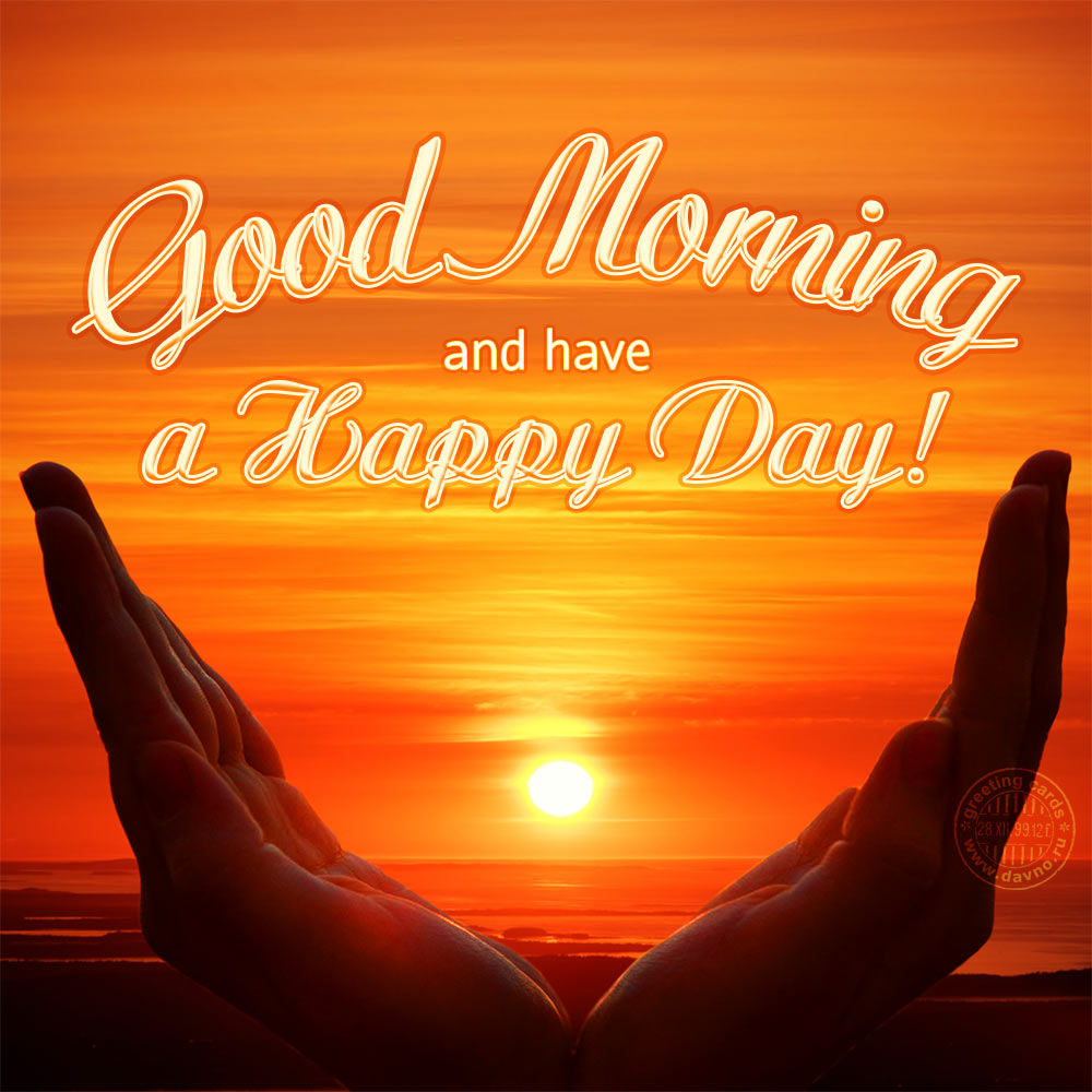 Good morning and have a Happy Day! - www.davno.ru